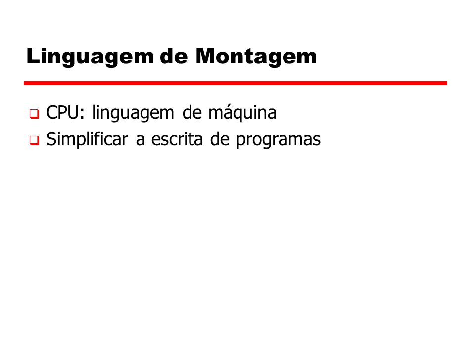 Linguagem de Montagem CPU: linguagem de máquina