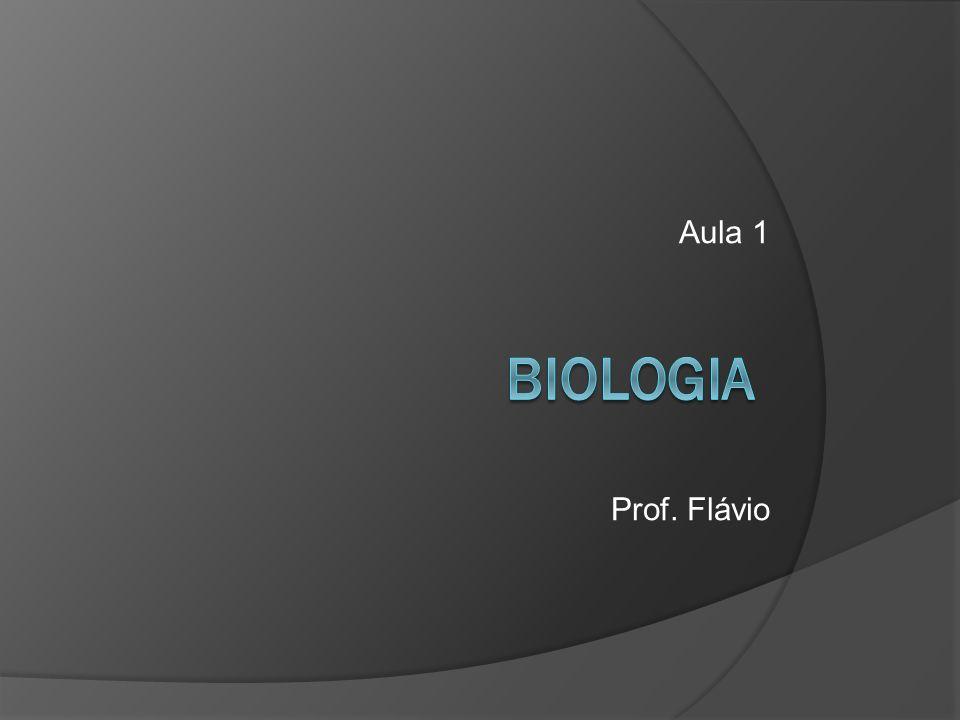 Aula 1 Prof. Flávio BioloGia