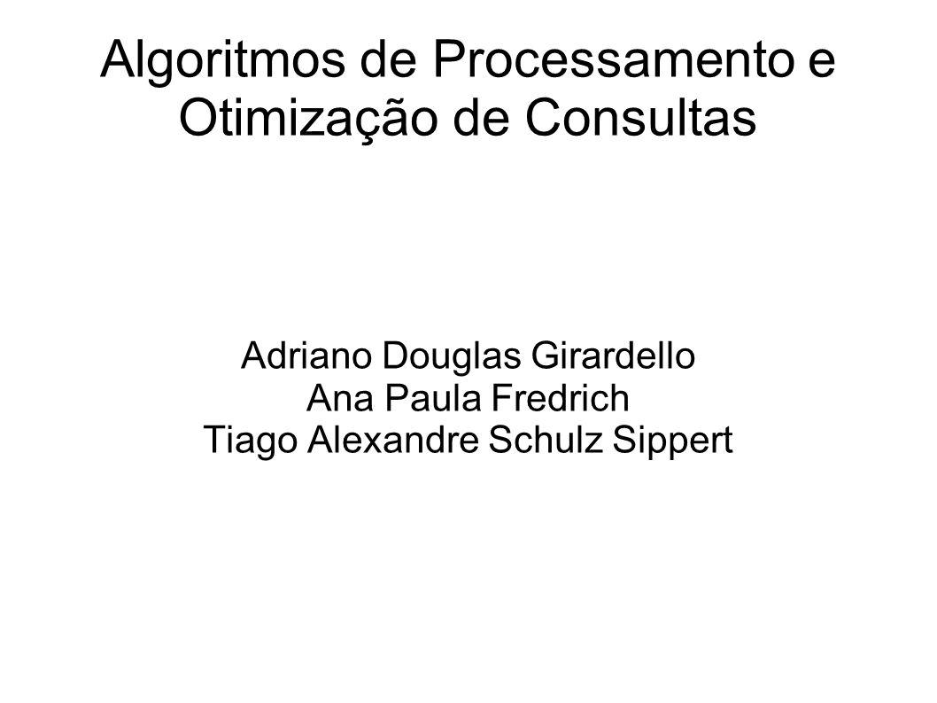 Algoritmos de Processamento e Otimização de Consultas