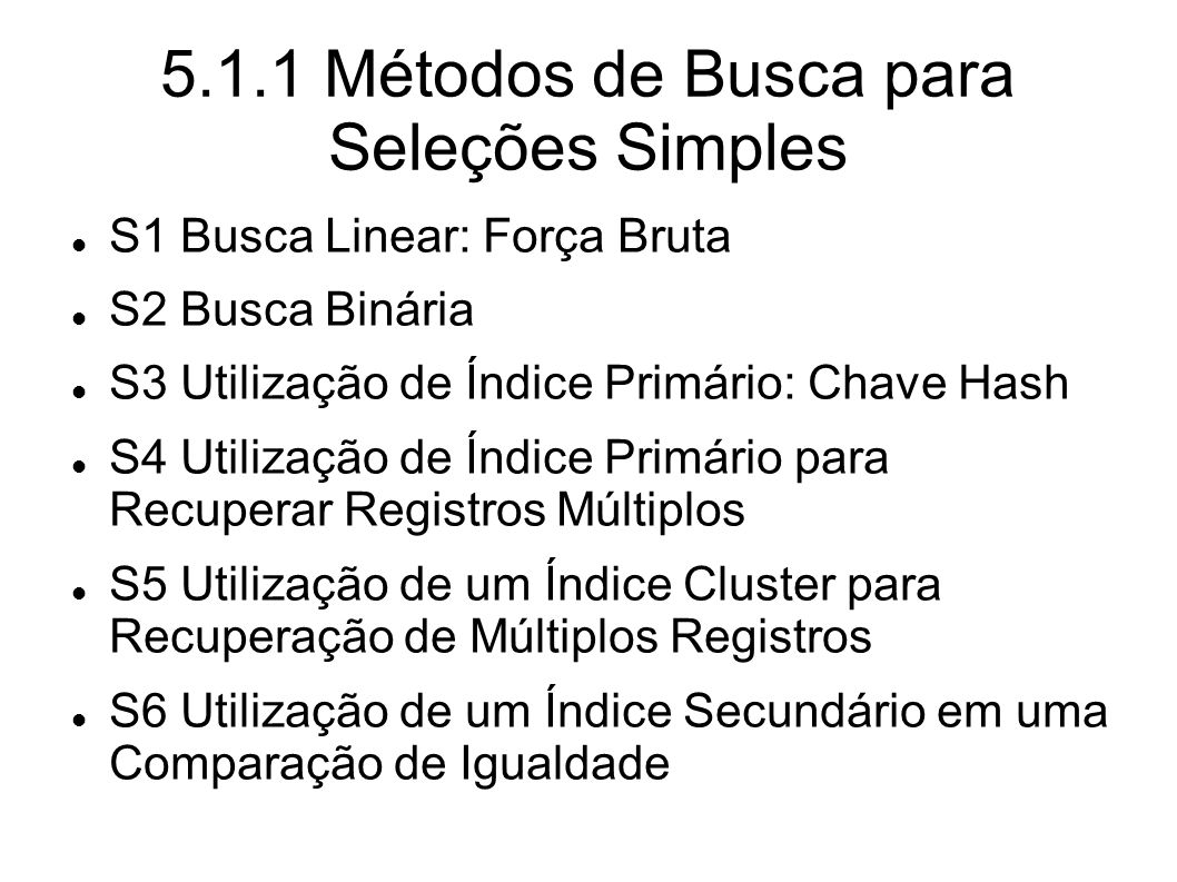 5.1.1 Métodos de Busca para Seleções Simples