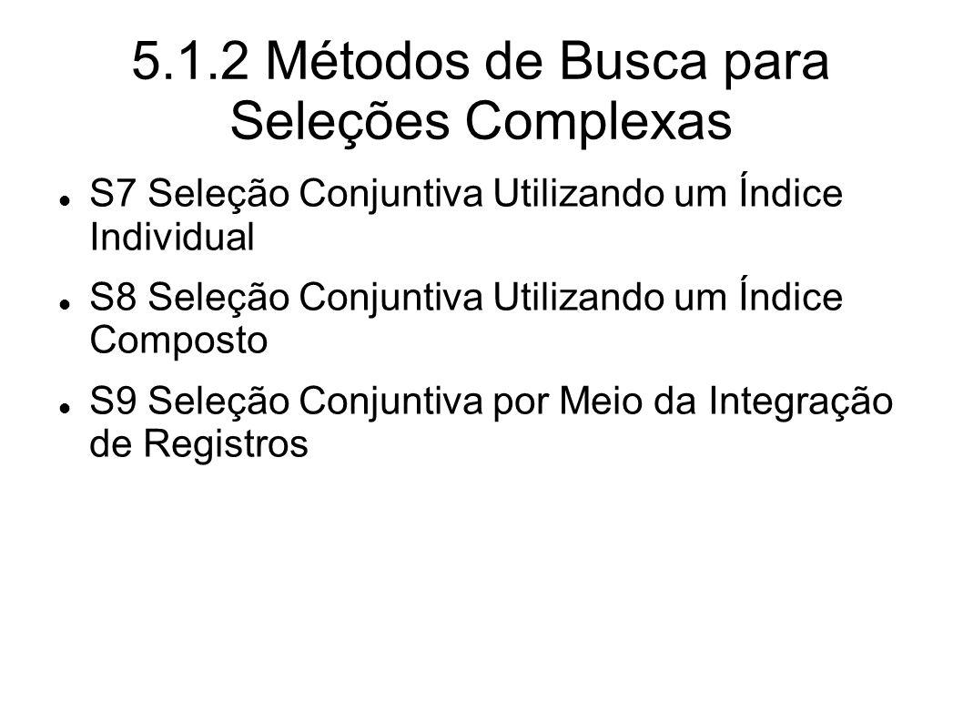 5.1.2 Métodos de Busca para Seleções Complexas