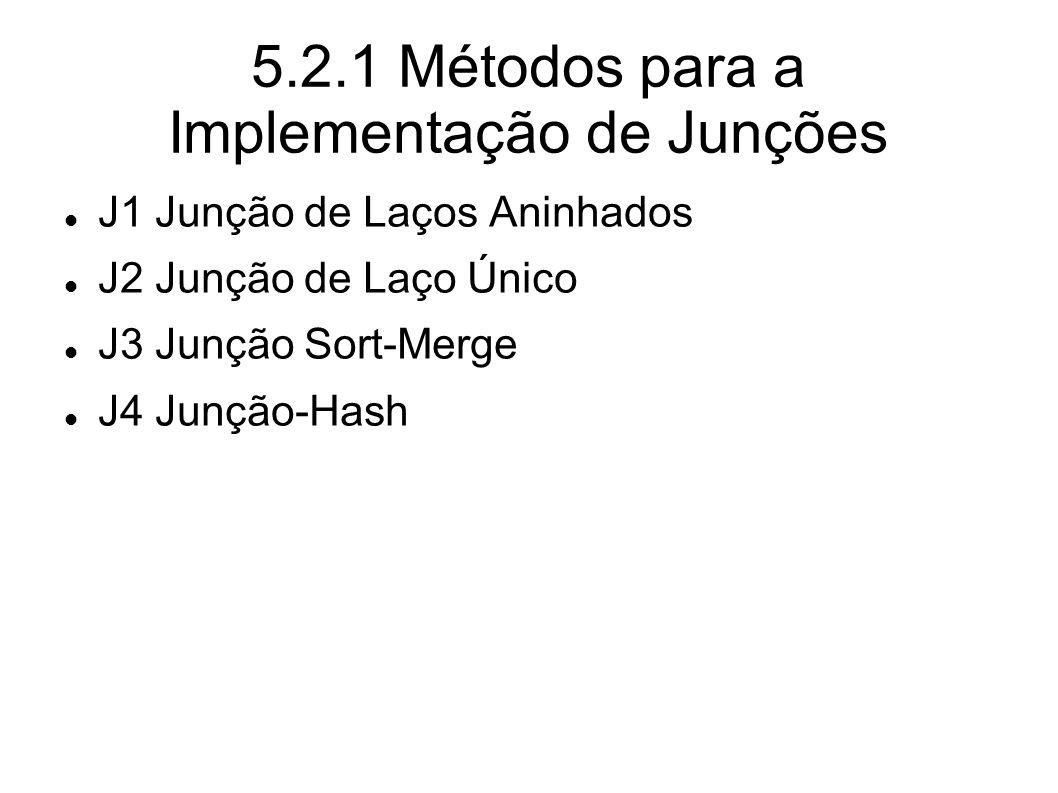 5.2.1 Métodos para a Implementação de Junções