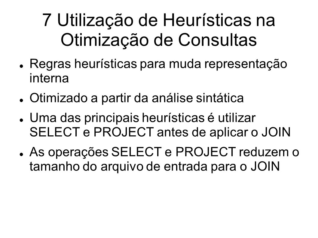 7 Utilização de Heurísticas na Otimização de Consultas