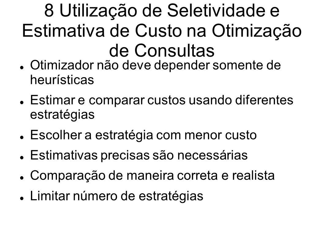 8 Utilização de Seletividade e Estimativa de Custo na Otimização de Consultas