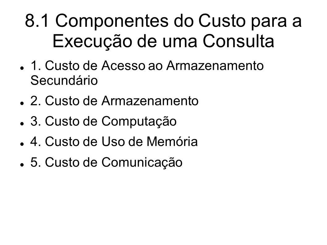 8.1 Componentes do Custo para a Execução de uma Consulta