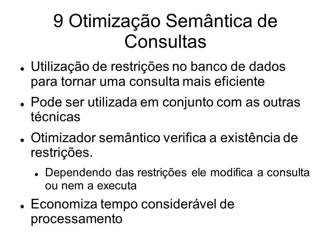 9 Otimização Semântica de Consultas