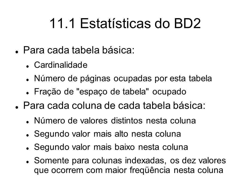 11.1 Estatísticas do BD2 Para cada tabela básica: