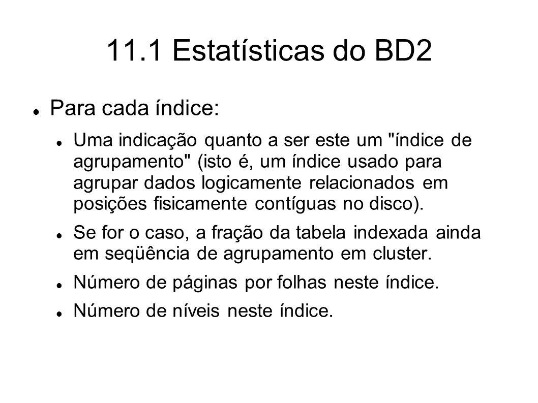 11.1 Estatísticas do BD2 Para cada índice: