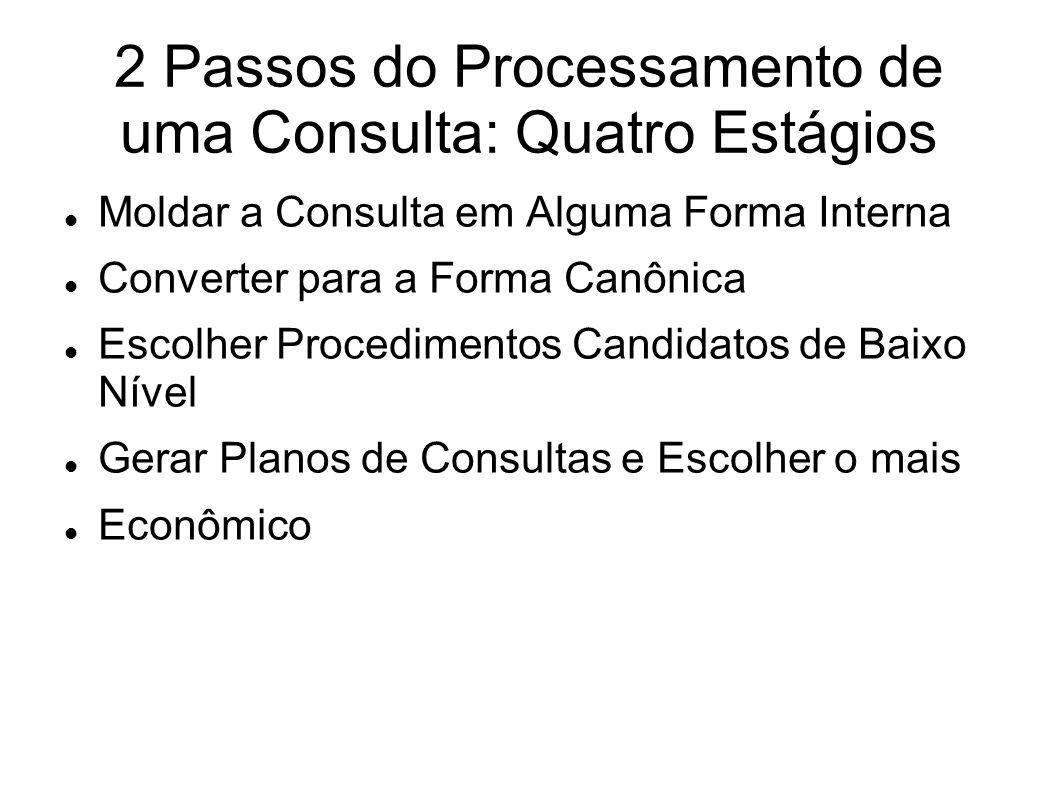 2 Passos do Processamento de uma Consulta: Quatro Estágios