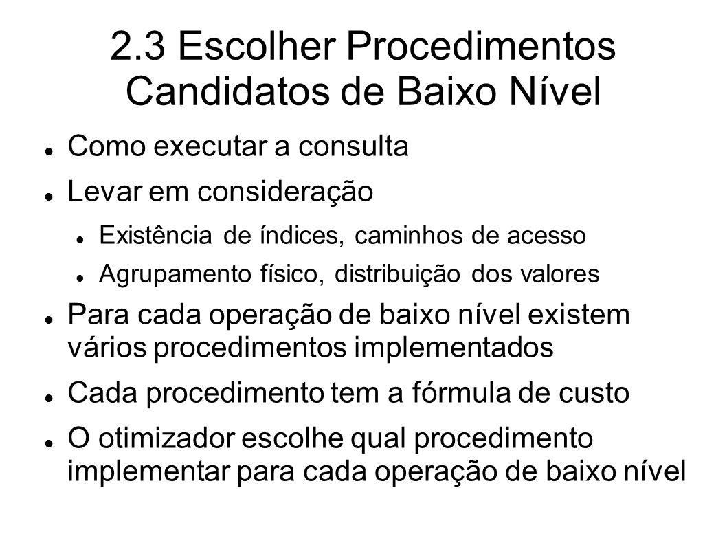 2.3 Escolher Procedimentos Candidatos de Baixo Nível