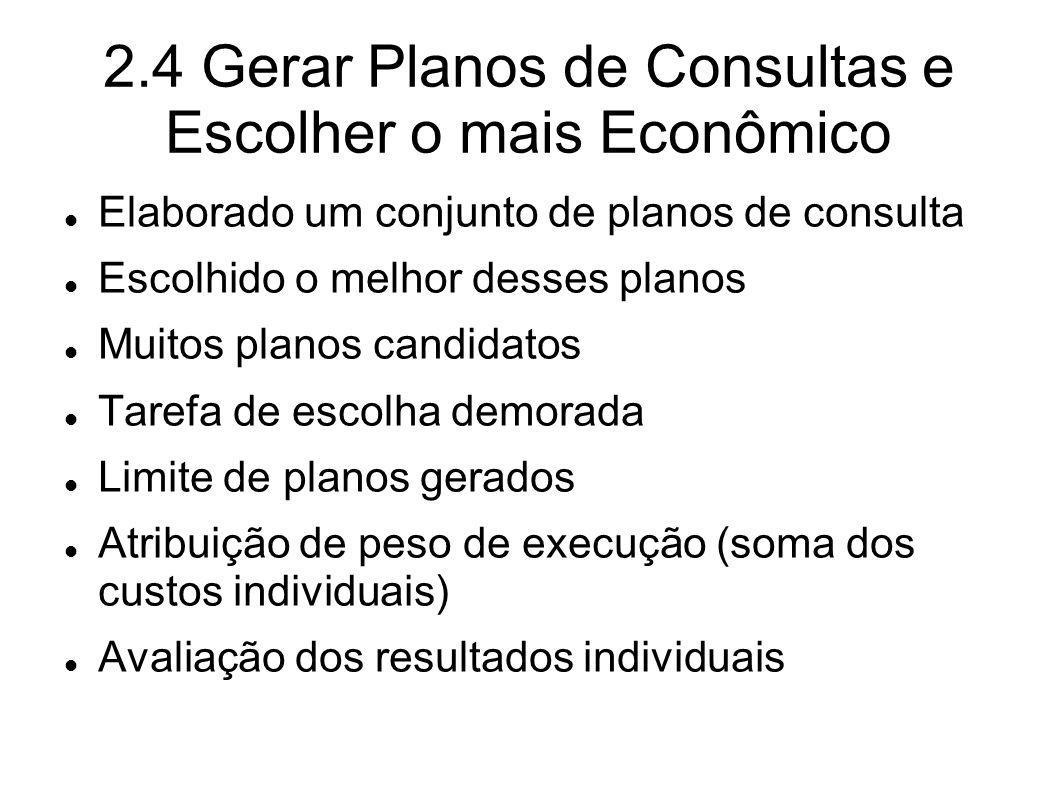 2.4 Gerar Planos de Consultas e Escolher o mais Econômico