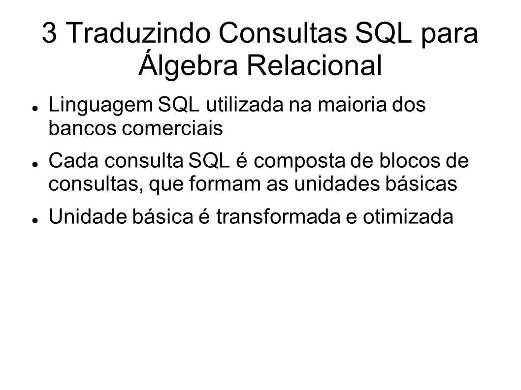 3 Traduzindo Consultas SQL para Álgebra Relacional