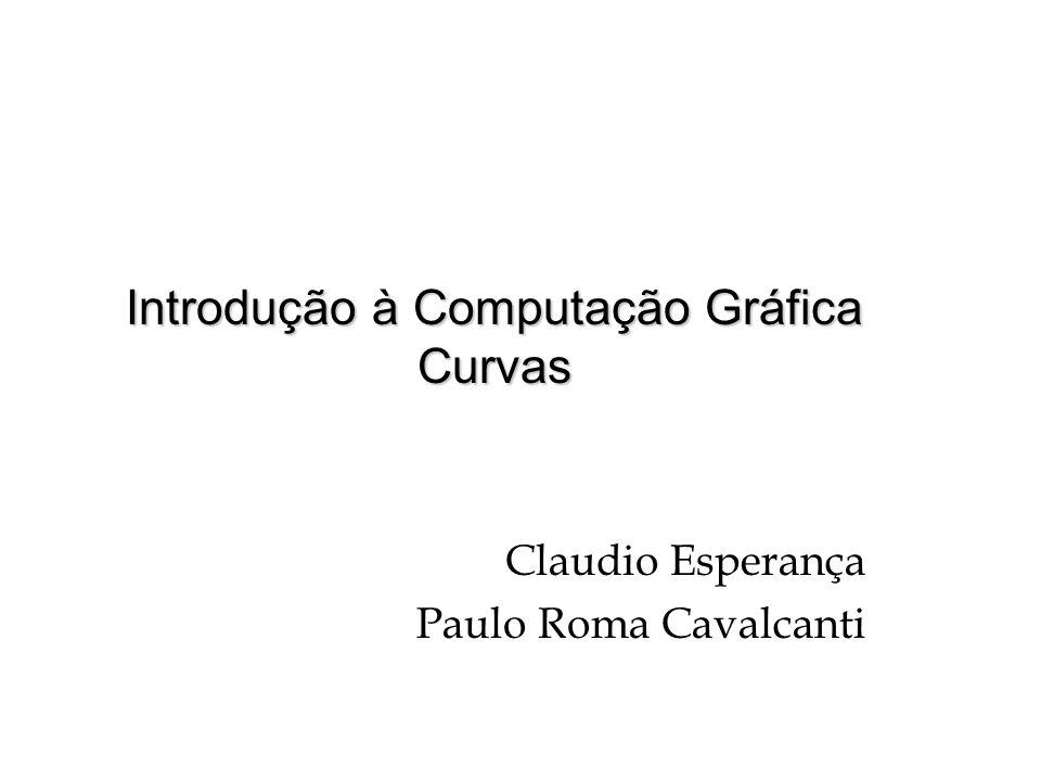 Introdução à Computação Gráfica Curvas