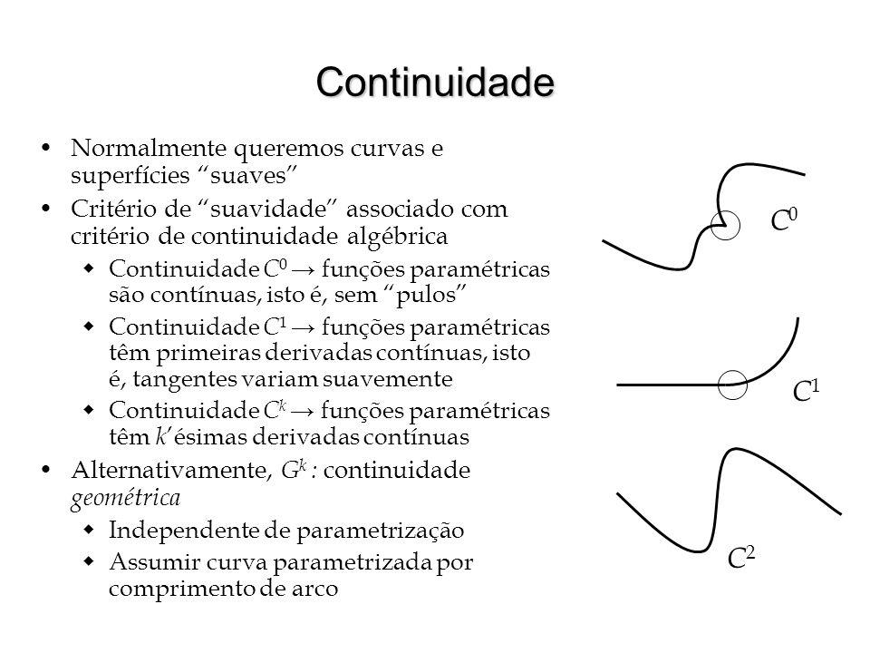 Continuidade Normalmente queremos curvas e superfícies suaves Critério de suavidade associado com critério de continuidade algébrica.