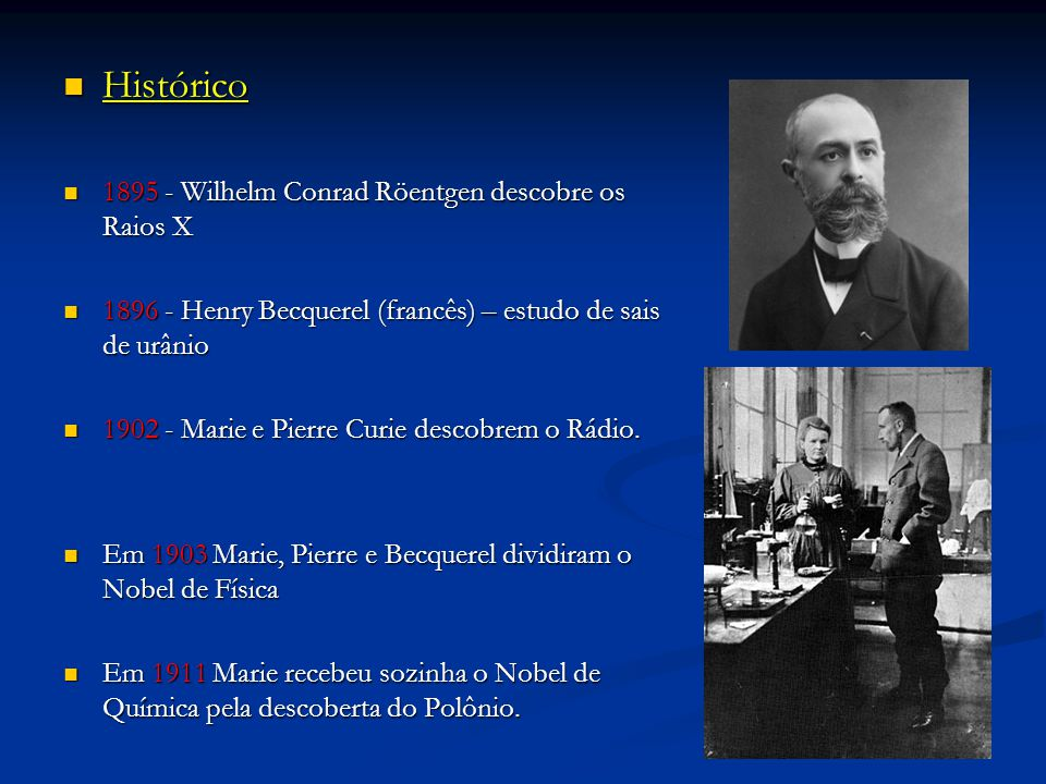 Histórico 1895 - Wilhelm Conrad Röentgen descobre os Raios X