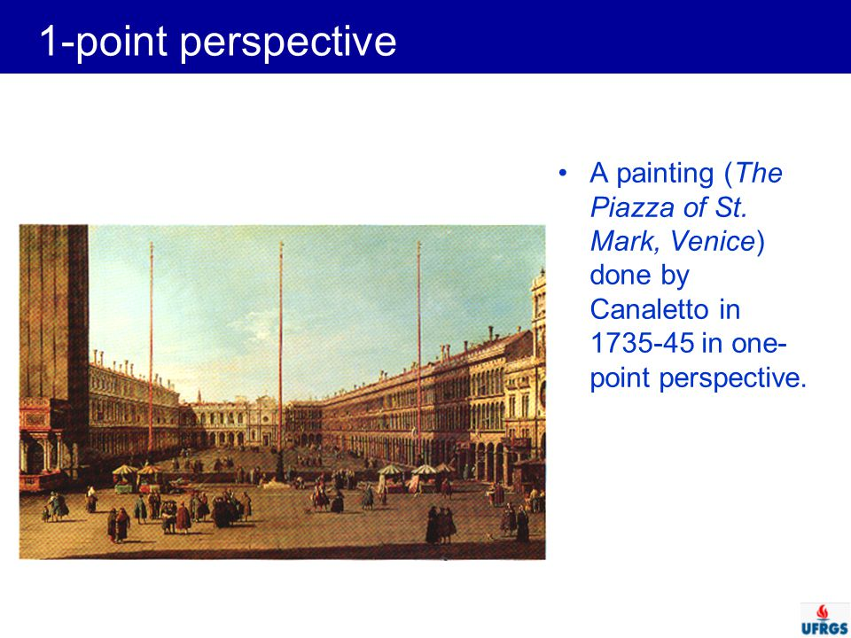 1-point perspective A painting (The Piazza of St.