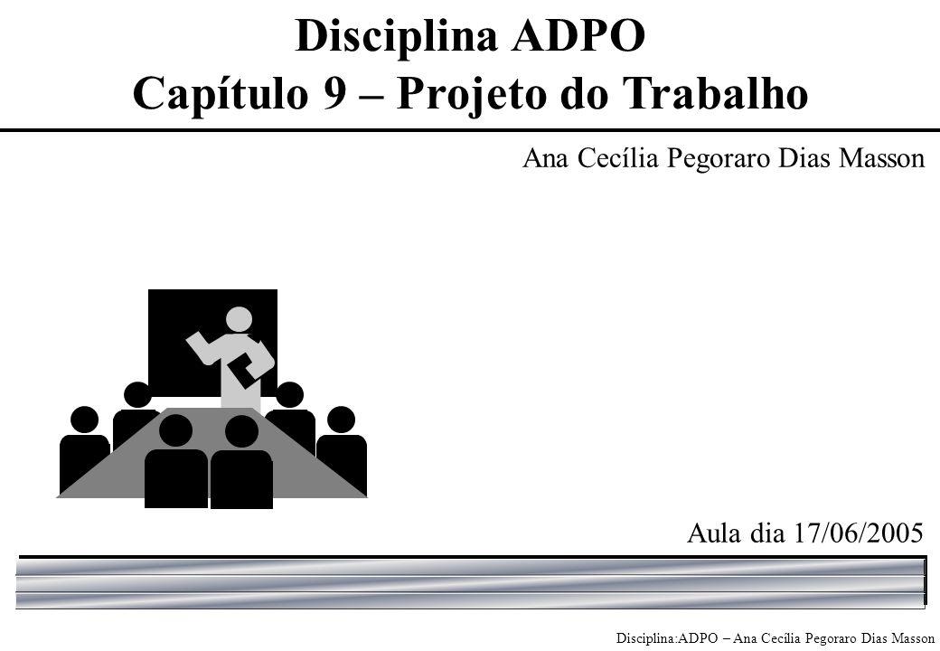 Disciplina ADPO Capítulo 9 – Projeto do Trabalho