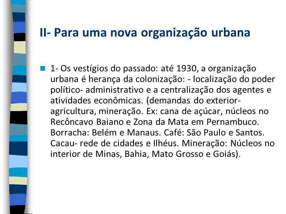 II- Para uma nova organização urbana