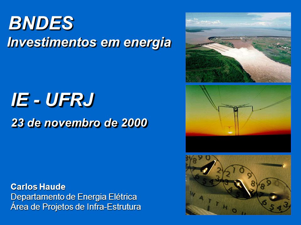BNDES IE - UFRJ Investimentos em energia 23 de novembro de 2000
