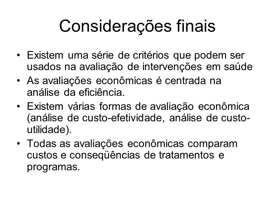 Considerações finais Existem uma série de critérios que podem ser usados na avaliação de intervenções em saúde.