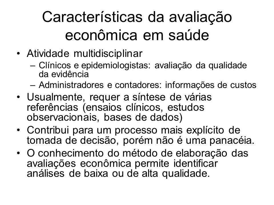 Características da avaliação econômica em saúde