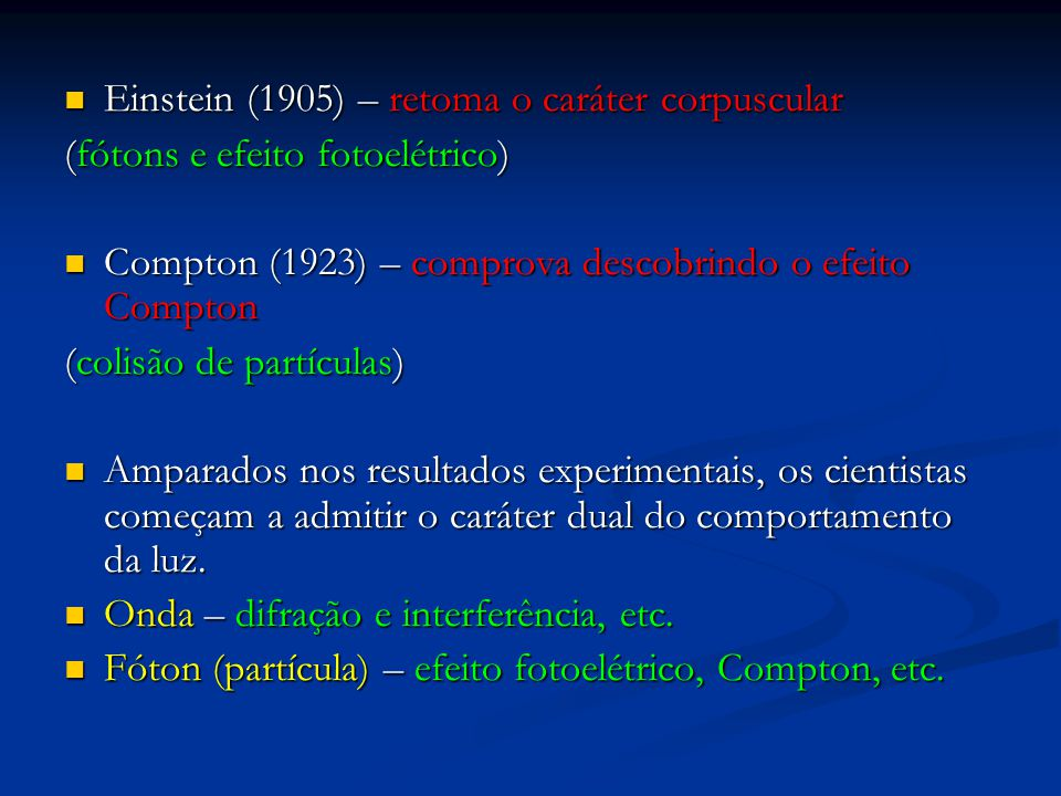 Einstein (1905) – retoma o caráter corpuscular