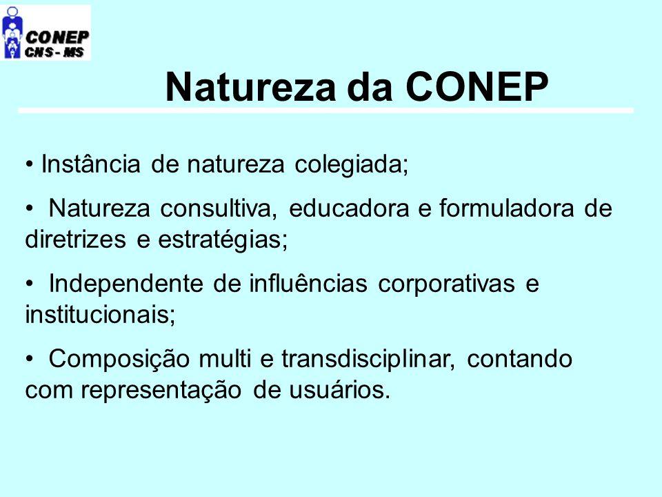 Natureza da CONEP Instância de natureza colegiada;