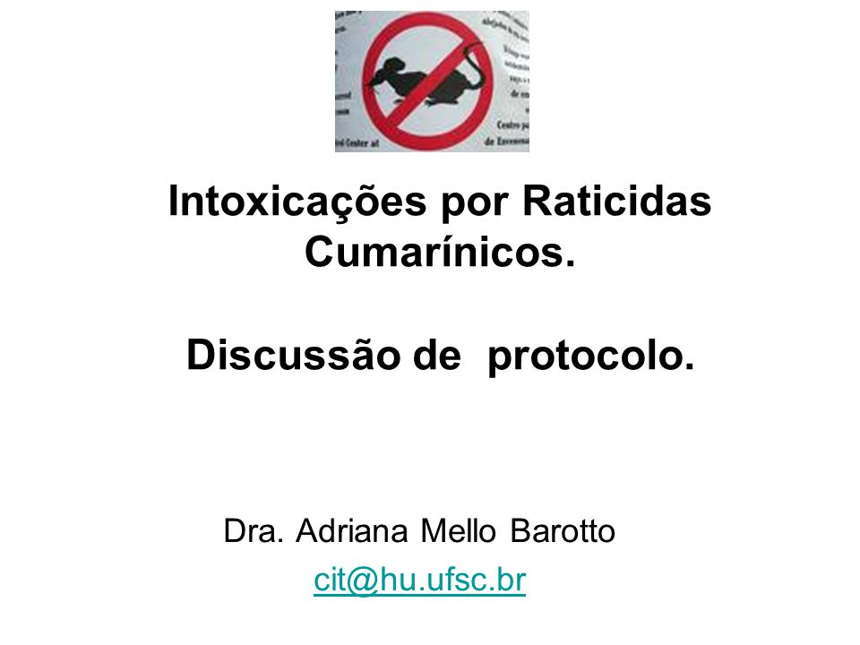 Intoxicações por Raticidas Cumarínicos. Discussão de protocolo.