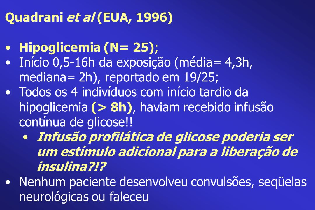 Quadrani et al (EUA, 1996) Hipoglicemia (N= 25);