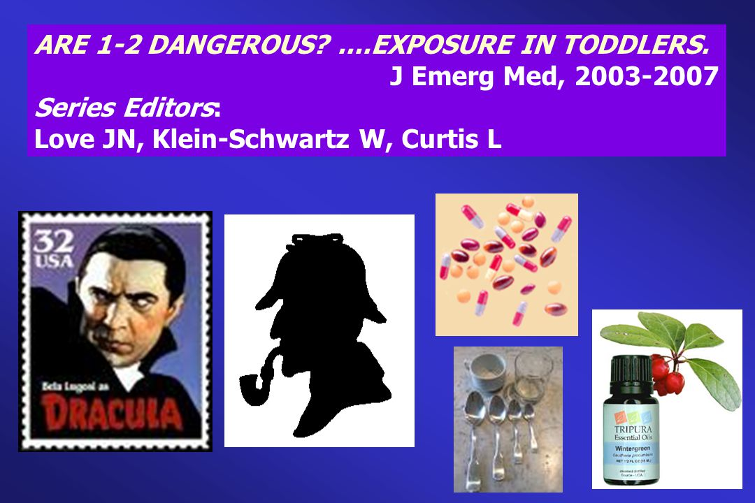 ARE 1-2 DANGEROUS ....EXPOSURE IN TODDLERS.