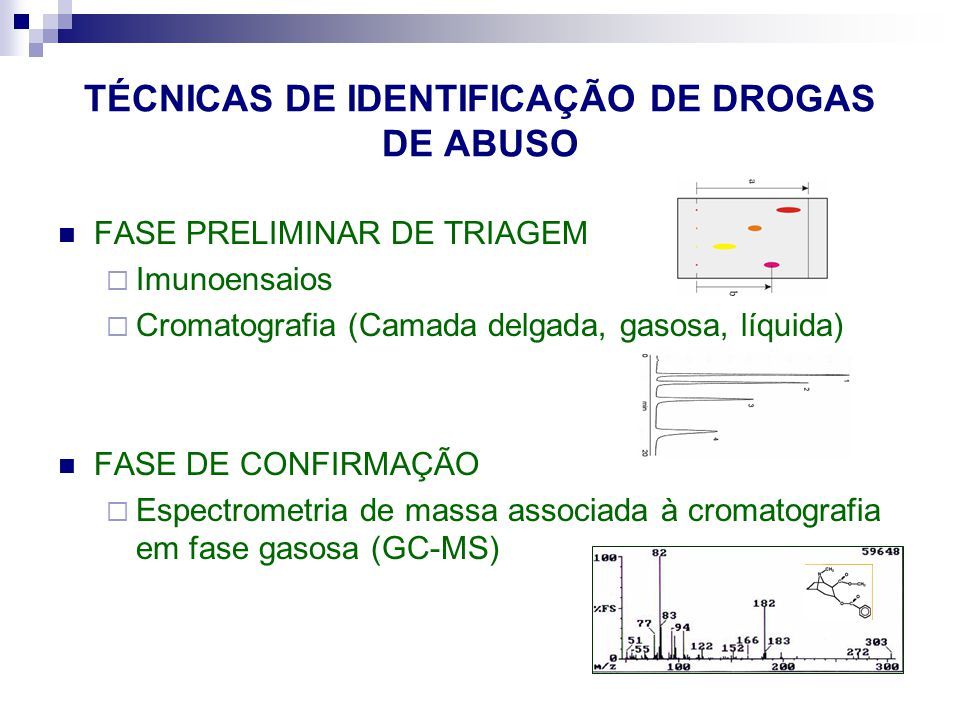 TÉCNICAS DE IDENTIFICAÇÃO DE DROGAS DE ABUSO