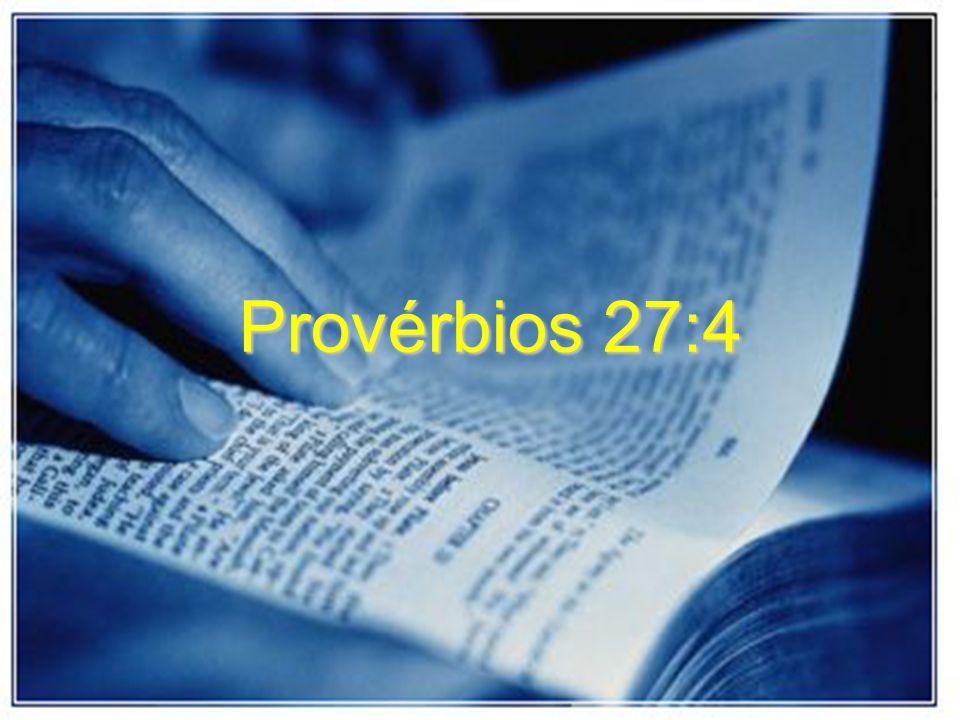 Provérbios 27:4