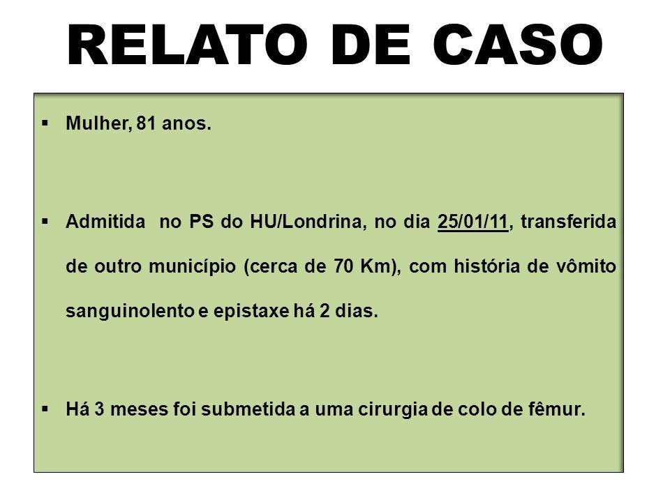 RELATO DE CASO Mulher, 81 anos.