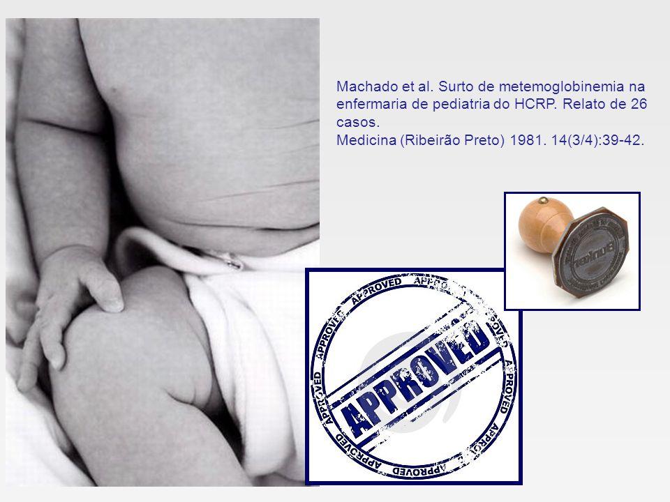 Machado et al. Surto de metemoglobinemia na enfermaria de pediatria do HCRP. Relato de 26 casos.