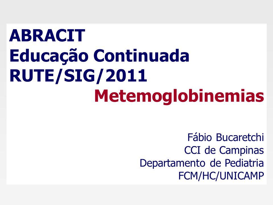 ABRACIT Educação Continuada RUTE/SIG/2011 Metemoglobinemias
