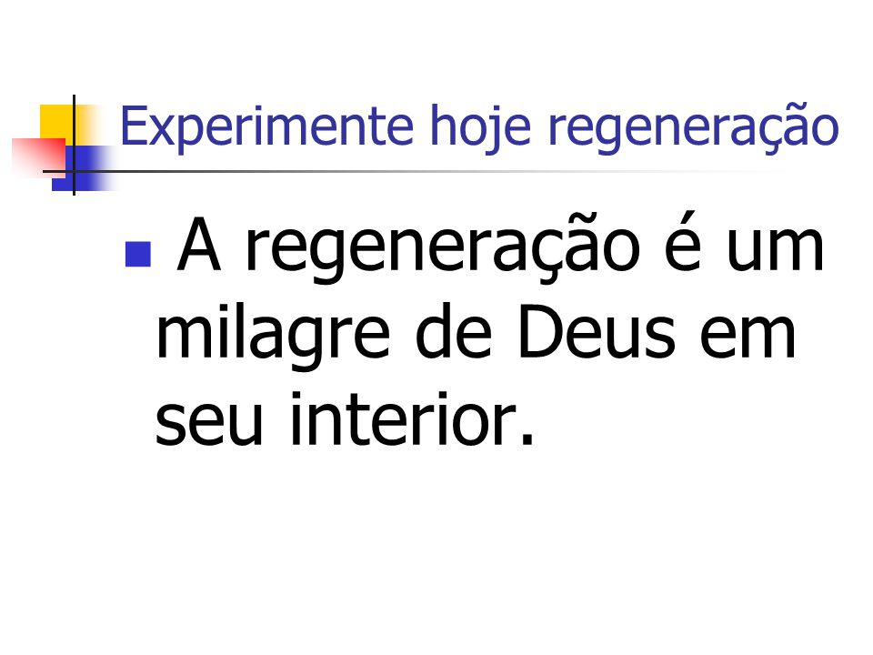 Experimente hoje regeneração