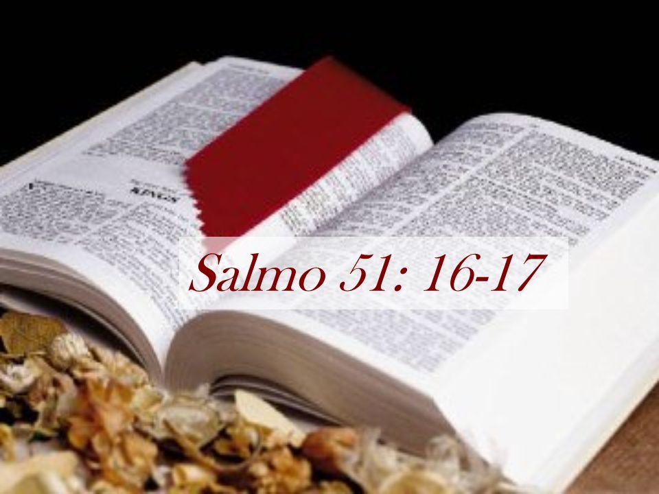 Salmo 51: 16-17
