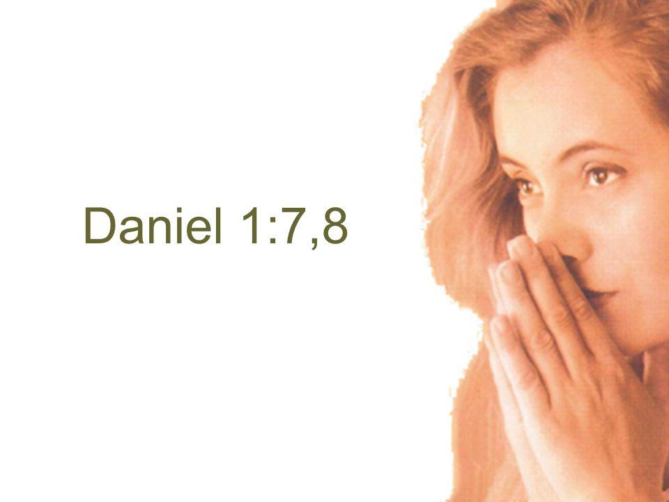 Daniel 1:7,8