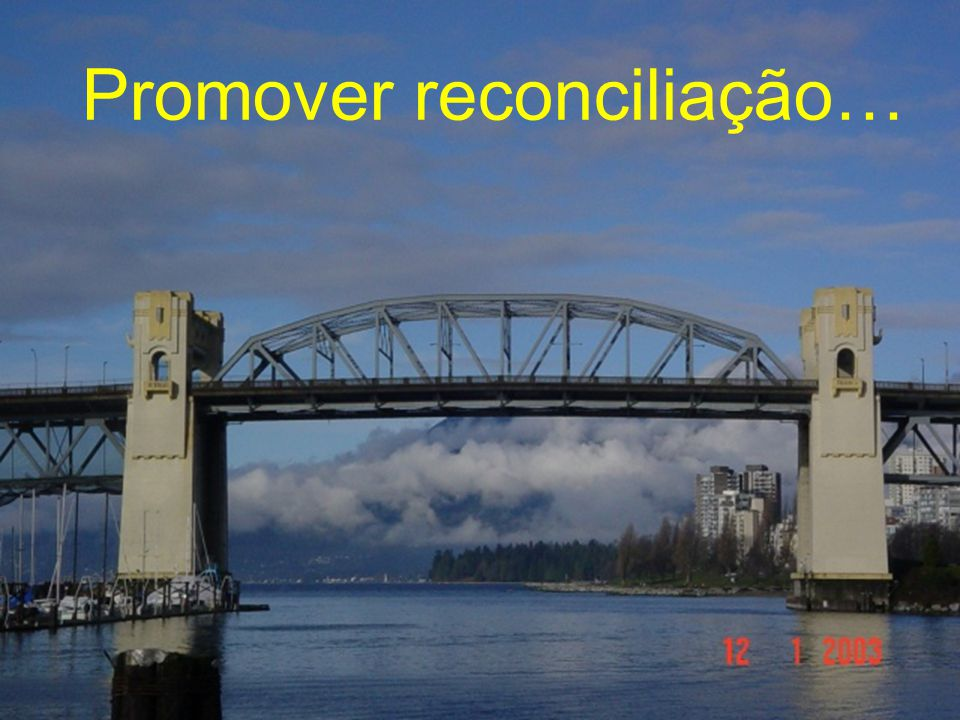 Promover reconciliação…