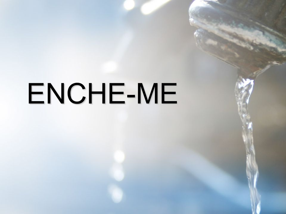 ENCHE-ME