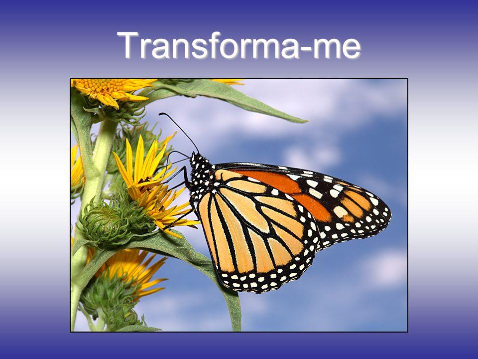 Transforma-me