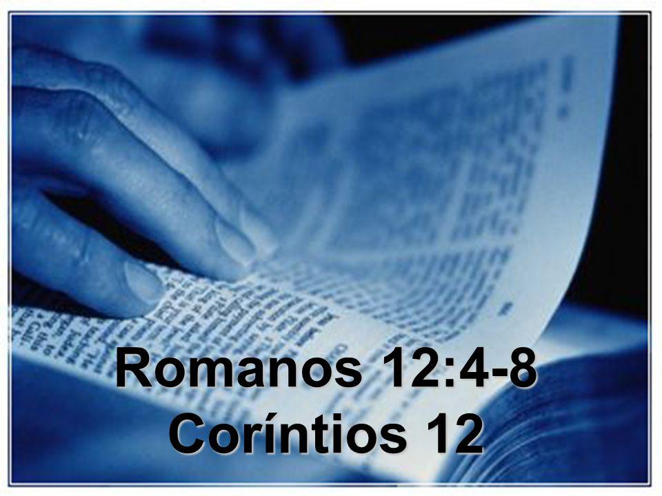 Romanos 12:4-8 Coríntios 12