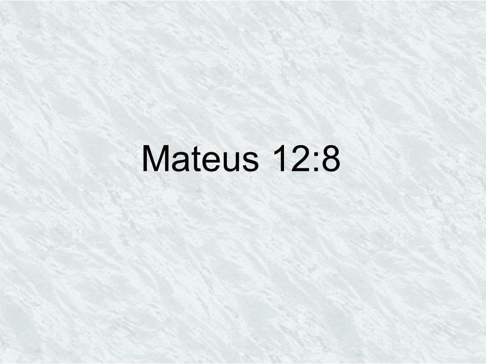 Mateus 12:8