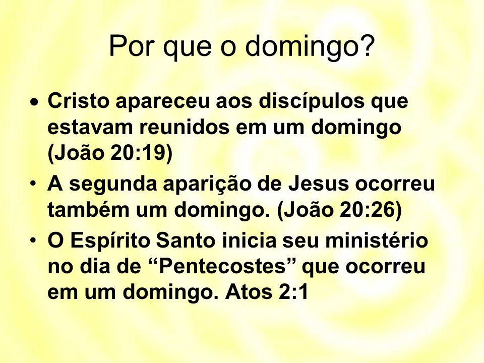 Por que o domingo Cristo apareceu aos discípulos que estavam reunidos em um domingo (João 20:19)