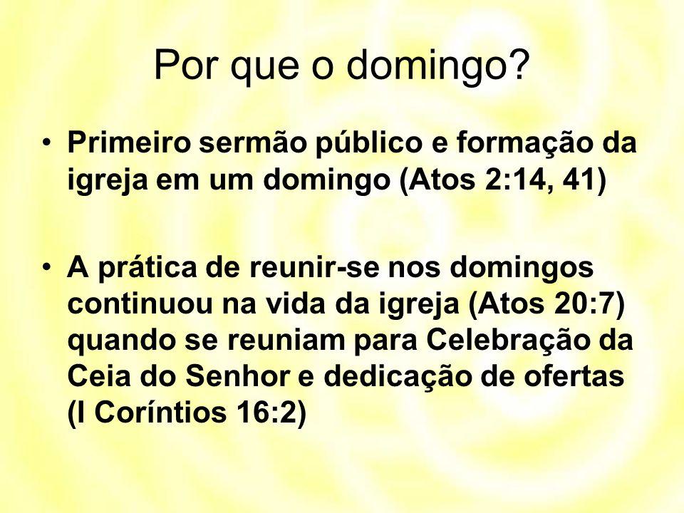 Por que o domingo Primeiro sermão público e formação da igreja em um domingo (Atos 2:14, 41)