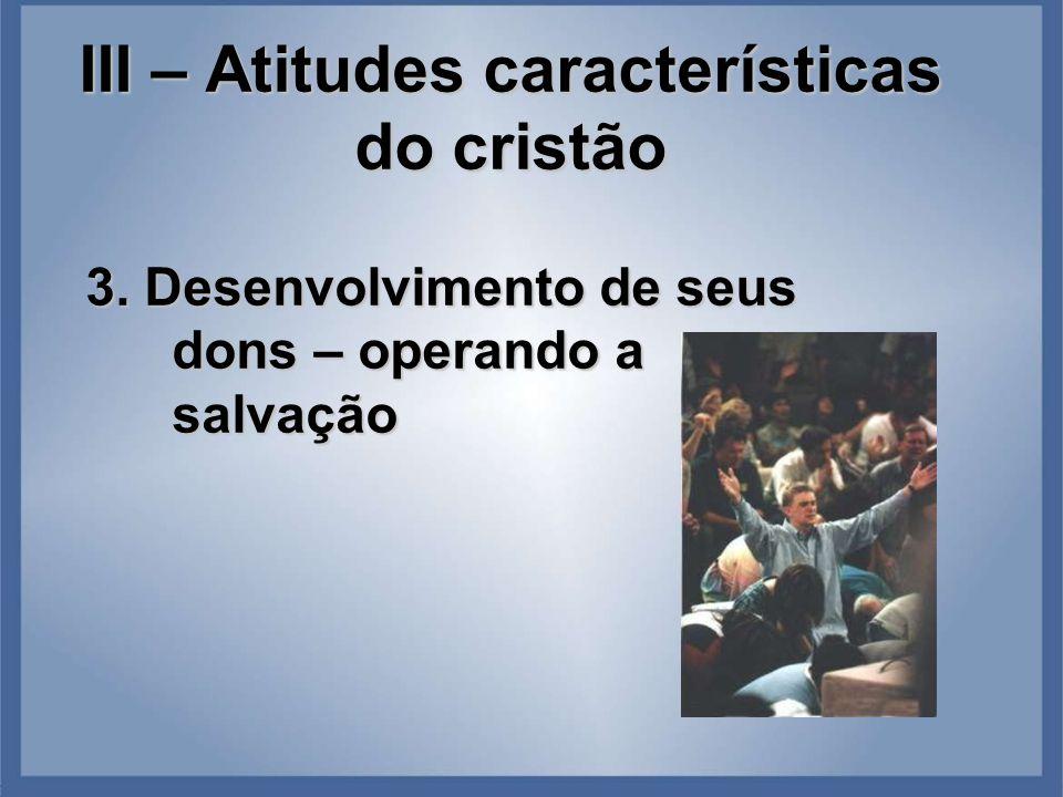 III – Atitudes características do cristão