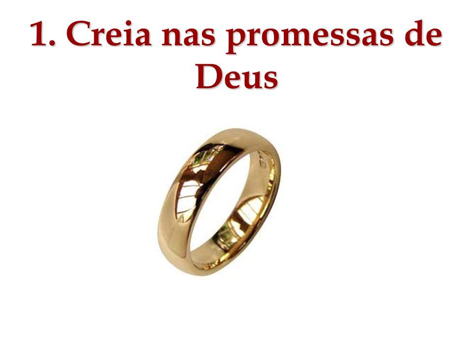 1. Creia nas promessas de Deus