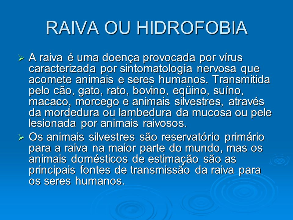 RAIVA OU HIDROFOBIA