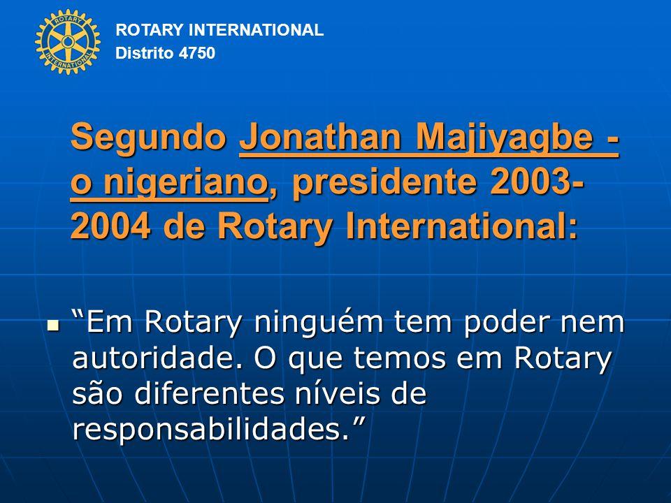 Segundo Jonathan Majiyagbe - o nigeriano, presidente 2003-2004 de Rotary International: