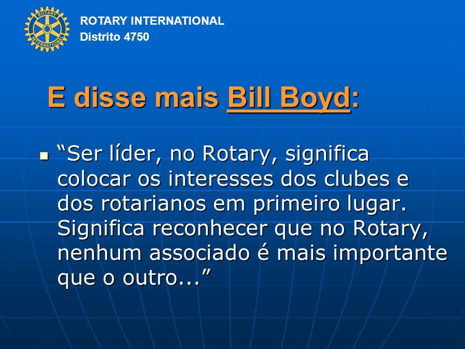E disse mais Bill Boyd: